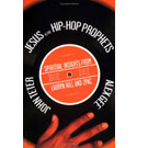 Книга :Jesus and the Hip-Hop Prophets: Spiritual Insights from Lauryn Hill and Tupac Shakur by Alex Gee and John E. Teter