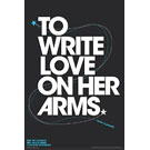 Плакат To Write Love On Her Arms