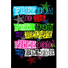Плакат Freedom To Become