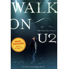 Книга : Walk On: The Spiritual Journey Of U2 by Steve Stockman